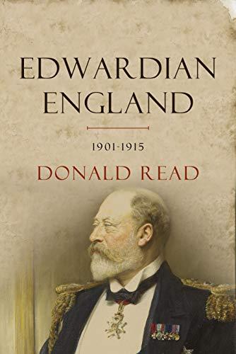 Edwardian England, 1901-15: Society and Politics (Edwardian Era)