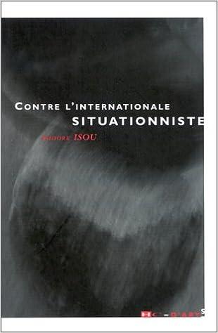 En ligne téléchargement Contre l'Internationale Situationniste, 1960-2000 epub pdf