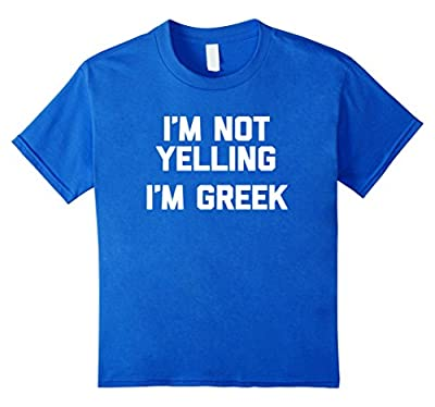 I'm Not Yelling, I'm Greek T-Shirt funny saying sarcastic