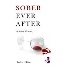Sober Ever After: A Memoir