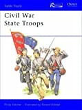 Civil War State Troops, Philip R. N. Katcher, 1410901211