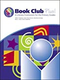 img - for Book Club Plus! a Literacy Framework for the Primary Grades by Taffy E. Raphael (2004-01-04) book / textbook / text book