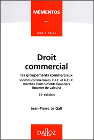 Téléchargement DROIT COMMERCIAL. Les groupements commerciaux, sociétés commerciales, GIE et GEIE marchés d'instruments financiers (bourses de valeurs), 14ème édition 1998 pdf