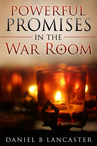 Powerful Promises in the War Room: Hide God's Word in Your Heart (Battle Plan for Prayer Book 4) by [Lancaster, Daniel B]