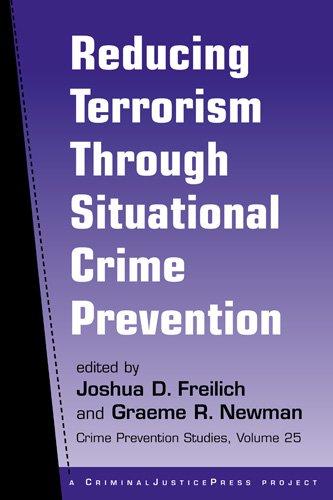 Reducing Terrorism Through Situational Crime Prevention (Crime Prevention Studies) (Crime Situational Prevention)