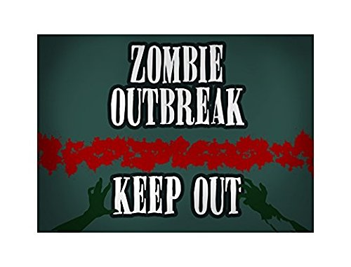 (Zombie Outbreak Keep Out Print Blood Splatter Zombies Hands Picture Fun Scary Humor Halloween Seasonal Decoration Sticker Sign for Business Wall Window Any Smooth)