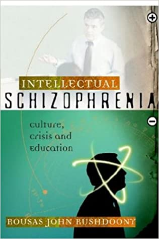 Image result for The late Rev. Rousas  J. Rushdoony, in his book Intellectual Schizophrenia