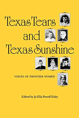 Texas Tears and Texas Sunshine: Voices of Frontier Women (The Centennial Series of the Association of Former Students, N