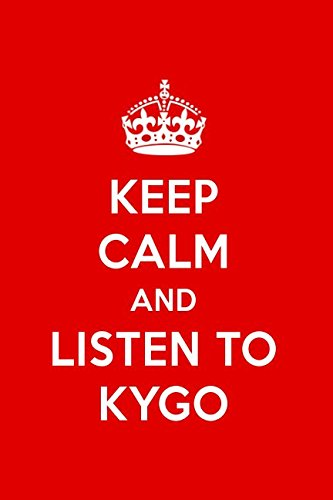 Keep Calm And Listen To Kygo: Kygo Designer Notebook