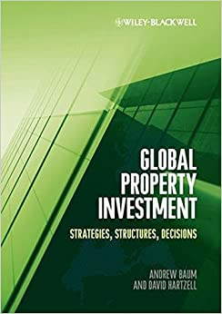 Book Global Property Investment: Strategies, Structures, Decisions by Andrew E. Baum (2012-01-17)
