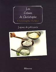 Leçons de pâtisserie : Tome 4, Les crèmes de Christophe