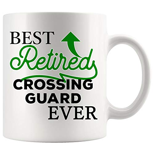 Crossing Guard Mug Coffee Best Ever Cup - Best Retired Ever Retiring Retirement School Funny Best Gift Mom Dad Graduation Future Retirement - Guard Coffee Crossing Mug
