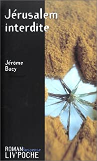 Jérusalem interdite par Jérôme Bucy