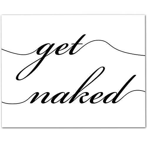 Get Naked - 11x14 Unframed Art Print - Makes a Great Humorous Gift Under $15 for Bathroom Wall Decor ()