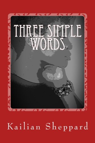 Three Simple Words - Three Simple Words: On Loss, Love, and Life