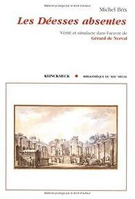 Book's Cover ofLes déesses absentes: Vérité et simulacre dans l'oeuvre de Gérard de Nerval