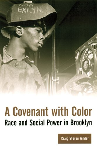 A Covenant with Color: Race and Social Power in Brooklyn, 1636-1990