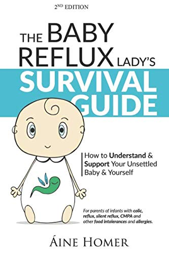 The Baby Reflux Lady's Survival Guide - 2nd EDITION: How to Understand and Support Your Unsettled Baby and Yourself by Aine Homer, Ninocka Design