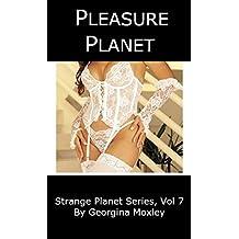 Pleasure Planet: Strange Planet Series, Volume 7