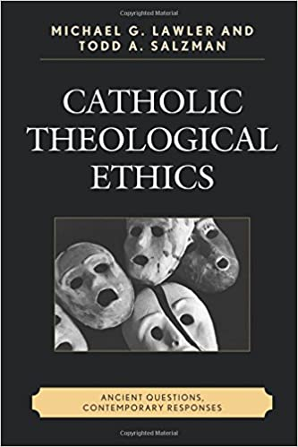 Catholic theological ethics ancient questions contemporary catholic theological ethics ancient questions contemporary responses todd a salzman michael g lawler 9780761866879 amazon books fandeluxe Images