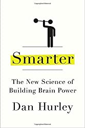 Smarter: The New Science of Building Brain Power by Dan Hurley (2013-12-26)