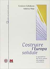 Costruire l'Europa solidale. Le prospettive del terzo
