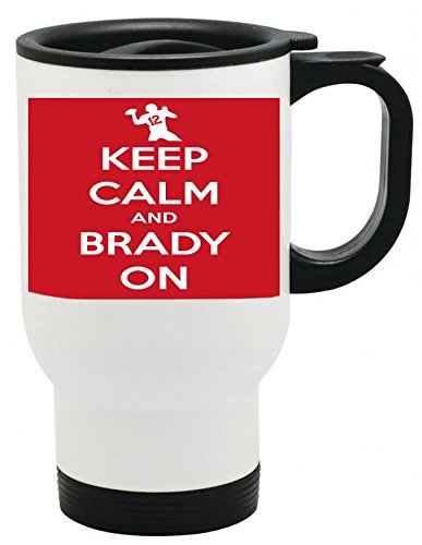 (Keep Calm and Brady On Patriots Super Bowl 14 ounce Stainless Travel Mug by Debbie's Designs)