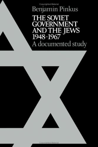 The Soviet Government and the Jews 1948-1967: A Documented Study