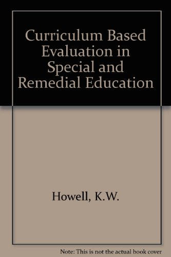 Curriculum-Based Evaluation for Special and Remedial Education: A Handbook for Deciding What to Teach