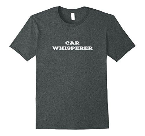 Mens Car Whisperer Funny Mechanic Gift Idea T-shirt For Men Women XL Dark Heather (Gift Ideas For Mechanic Boyfriend)