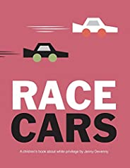 Race Cars: A children's book about white privi