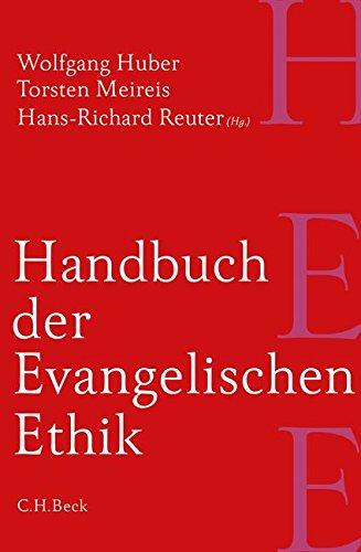 Handbuch der Evangelischen Ethik Gebundenes Buch – 10. Februar 2015 Wolfgang Huber Torsten Meireis Hans-Richard Reuter Reiner Anselm