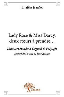 Lady Rose & Miss Darcy, deux coeurs à prendre... par Haniel