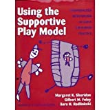 img - for Using the Supportive Play Model: Individualized Intervention in Early Childhood Practice (Early Childhood Education Series (Teachers College Pr)) (Series on School Reform (Paperback)) book / textbook / text book