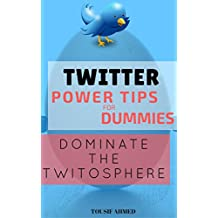 Twitter - Power tips for Dummies: Dominate the Twitosphere