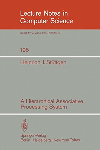 A Hierarchical Associative Processing System (Lecture Notes in Computer Science) by Springer