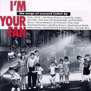 I'm Your Fan: The Songs Of Leonard Cohen