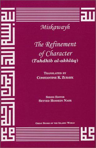 Refinement of Character (Great Books of the Islamic World) pdf epub