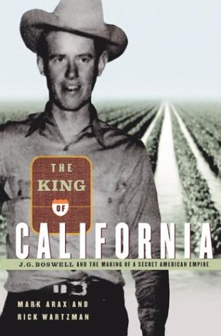 The King of California: J. G. Boswell and the Making of a Secret American Empire pdf epub