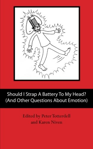 Should I Strap A Battery To My Head? (And Other Questions About Emotion)