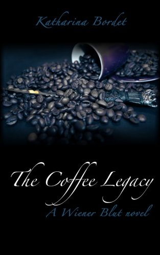 The Coffee Legacy: Wiener Blut Book 1 (Volume 1)