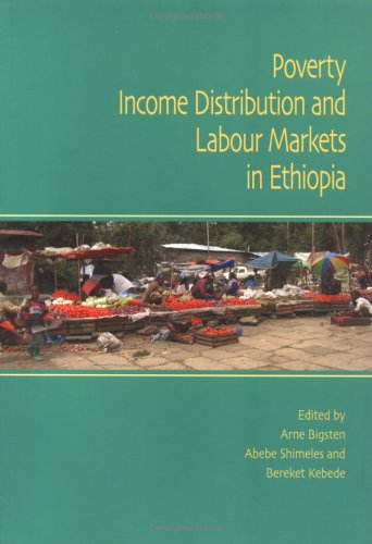Poverty, Income Distribution and Labour Markets in Ethiopia