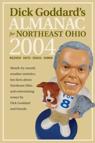 Read Online Dick Goddard's Almanac for Northeast Ohio 2004: Weather-Facts-Essays-Humor pdf epub