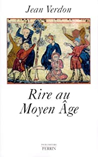Rire au Moyen-Âge par Jean Verdon