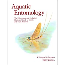 Aquatic Entomology: The Fisherman's And Ecologist's Illustrated Guide To Insects And Their Relatives