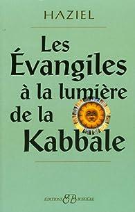 Les Evangiles à la lumière de la Kabbale par  Haziel