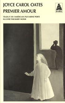 Premier Amour Joyce Carol Oates Babelio
