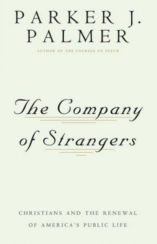 The Company of Strangers: Christians & the Renewal of America's Public Life