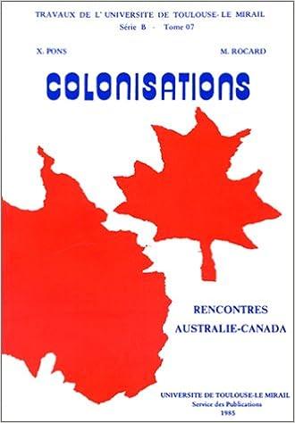 En ligne téléchargement Colonisations : Rencontres Australie-Canada, [colloque, 15-17 mars 1984, Toulouse] pdf ebook