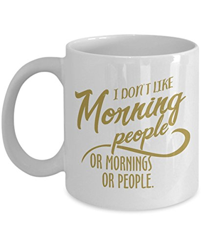 Funny coffee mug - I Don't Like Morning People. Or Mornings. Or People Mug. (Wine Gift Baskets Missouri)